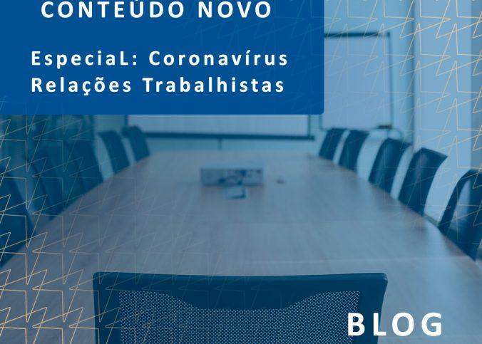 Conteúdo novo - Especial Coronavírus e relações trabalhistas